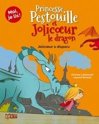 Orianne Lallemand et Laurent Richard - Princesse Pestouille et Jolicoeur le dragon  : Jolicoeur a disparu.