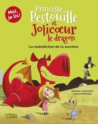 Orianne Lallemand et Laurent Richard - Princesse Pestouille et Jolicoeur le dragon Tome 2 : La malédiction de la sorcière.