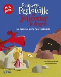 Orianne Lallemand et Laurent Richard - Princesse Pestouille et Jolicoeur le dragon Tome 3 : Le monstre de la forêt interdite.
