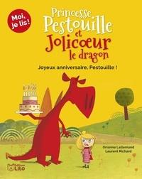 Orianne Lallemand et Laurent Richard - Princesse Pestouille et Jolicoeur le dragon Tome 4 : Joyeux anniversaire, Pestouille !.