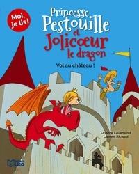 Orianne Lallemand et Laurent Richard - Princesse Pestouille et Jolicoeur le dragon  : Vol au château !.