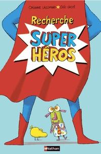 Orianne Lallemand et Eric Gasté - Recherche super héros.