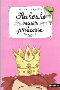 Orianne Lallemand et Stéphane Nicolet - Recherche super princesse.