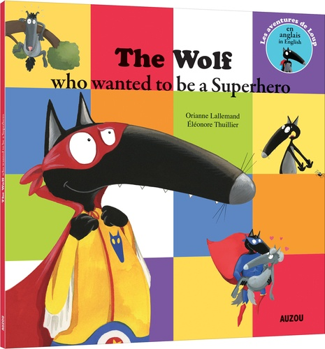 The wolf who wanted to be a Superhero