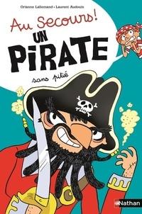 Orianne Lallemand et Laurent Audouin - Un pirate sans pitié.
