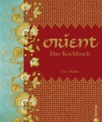 Orient. Das Kochbuch.
