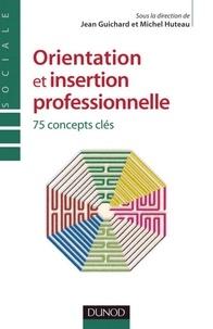 Jean Guichard - Orientation et insertion professionnelle - 75 concepts clés.