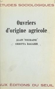 Orietta Ragazzi et Alain Touraine - Ouvriers d'origine agricole.
