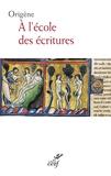 Origène - A l'école des écritures.