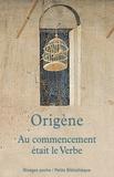Origène et  Origène - Au commencement était le verbe.