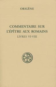 Origène - Commentaire sur l'Epître aux Romains - Tome III, Livres VI-VIII.