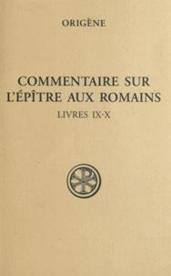 Origène - Commentaire sur l'épître aux romains - Tome 4, livres 9-10.