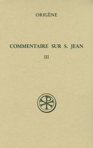 Origène - Commentaire sur saint Jean - Tome 3 (Livre XIII).