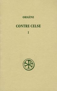 Origène - Contre Celse - Tome 1 (Livres I et II).