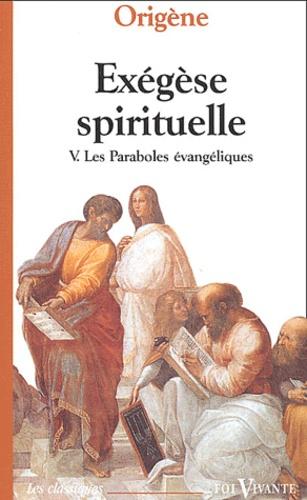Origène - Exégèse spirituelle - Tome 5, Les paraboles évangéliques.