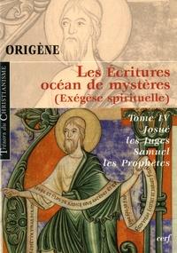 Origène - Les Ecritures, océan de mystères (exégèse spirituelle) - Tome 4, Josué, les juges, Samuel et les Prophètes.