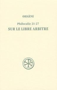 Origène - Sur le libre arbitre - Philocalie 21-27.