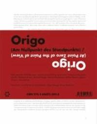 Origo (Am Nullpunkt des Standpunkts).