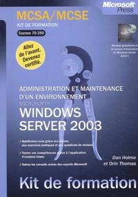 Orin Thomas et Dan Holme - Administration et gestion d'un environnement Windows Server 2003 - Examen 70-290.