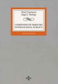 Oriol Casanovas et Angel-J Rodrigo - Compendio de derecho internacional publico.
