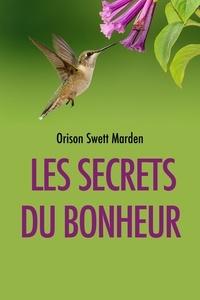 Ipod télécharger des livres audio Les Secrets du Bonheur RTF 9782357283343 in French par Orison Swett Marden