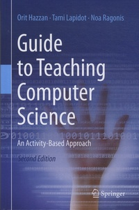 Orit Hazzan et Tami Lapidot - Guide to Teaching Computer Science - An Activity-Based Approach.