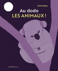 Orith Kolodny - Au dodo les animaux!.