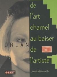 Orlan - De l'art charnel au baiser de l'artiste.
