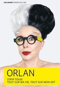 Orlan - Strip-tease - Tout sur ma vie, tout sur mon art.