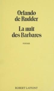 Orlando de Rudder - La Nuit des barbares.