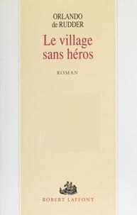 Orlando de Rudder - Le Village sans héros.