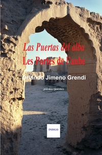 Orlando Jimeno-Grendi - Les portes de l'aube - Edition bilingue français-espagnol.