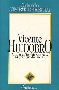 Orlando Jimeno-Grendi - Vicente Huidobro - Altazor et Temblor de cielo - la poétique du Phénix.