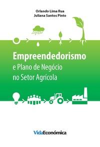 Orlando Lima Rua et Juliana Santos - Empreendedorismo e Plano de Negócio no Setor Agrícola.