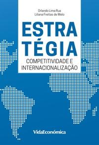 Orlando Lima Rua et Vitor Manuel Freitas Vieira - Estratégia Competitividade e internacionalização.