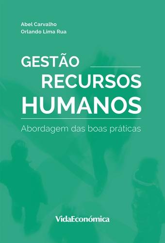 Gestão de Recursos Humanos. Abordagem das Boas Práticas