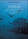 Orlando Perera - Vivaldi, la cinquième saison.