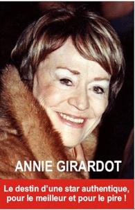 Orlando Roudder - Annie Girardot - Pour le meilleur et pour le pire ! Le destin d'une star authentique.