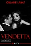 Orlane Labat - Dangerous Love  : Vendetta - Saison 1.