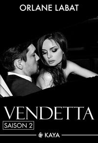 Orlane Labat - Dangerous Love  : Vendetta - Saison 2.