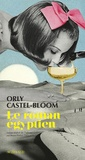Orly Castel-Bloom - Le roman égyptien.