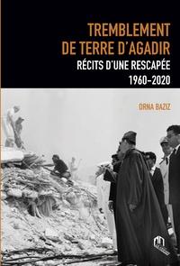 Orna Baziz - Tremblement de terre à Agadir - Récits d'une rescapée 1960-2020.