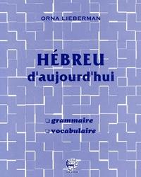 Orna Lieberman - Hébreu d'aujourd'hui - Grammaire-vocabulaire.