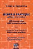Orna Lieberman - Hébreu pratique guide de conversation - 600 Phrases utiles 6000 mots et locutions pour comprendre, parler, lire et écrire l'hébreu des Israëliens.