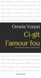 Ornela Vorpsi - Ci-gît l'amour fou.