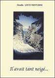 Ornella Lotti Venturini - Il avait tant neigé... (montagne et poésie).