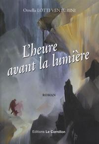 Ornella Lotti Venturini - L'heure avant la lumière.