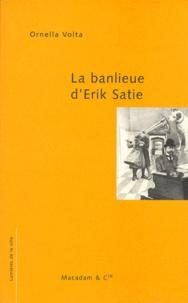 Ornella Volta - La banlieue d'Erik Satie.