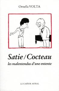 Ornella Volta - Satie-Cocteau - Les malentendus d'une entente, avec des lettres et des textes inédits d'Erik Satie, Jean Cocteau, Valentine Hugo et Guillaume Apollinaire.