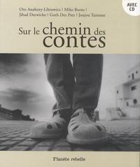 Oro Anahory-Librowicz et Mike Burns - Sur le chemin des contes. 1 CD audio